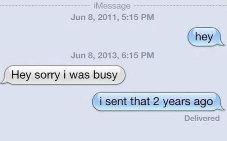 Ah, late text replies